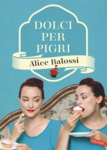 Alice Balossi, Dolci per pigri